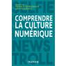 Comprendre la culture numerique