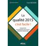 La qualité 2015, c'est facile !Comprendre les évolutions de la norme NF EN ISO 9001