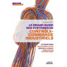 Le grand guide des systemes de controle commande industriels, automatisme, instr