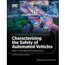 Characterizing the Safety of Automated Vehicles