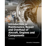Introduction to Maintenance, Repair and Overhaul of Aircraft, Engines and