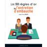 Les 50 regles d'or de l'entretien d'embauche