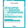 Developper son business a l'international grace au web et au webmarketing
