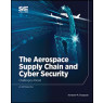 The Aerospace Supply Chain and Cyber Security