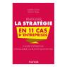 Pratiquer la strategie en 11 cas d'entreprises