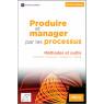 Produire et manager par les processus