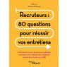 Recruteurs : les 80 questions a poser (et celles a ne pas poser)