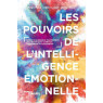 Le pouvoir de l'intelligence emotionnelle