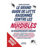 Le grand guide de lutte raisonnee contre les nuisibles ou bioagresseurs urbains