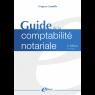 Guide de la comptabilité notariale - 2ème édition - 2ème tirage